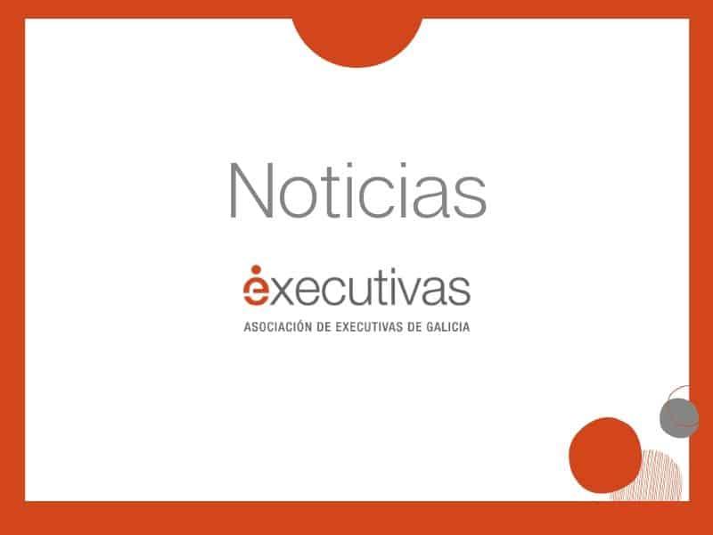 Executivas de Galicia se suma a la Declaración Teletrabajo & Innovación: 12 compromisos + 12 causas para la era post-covid