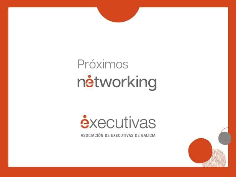 Próximos networking: miércoles 3 en Coruña, viernes 5 en Vigo y jueves 25 en Lugo