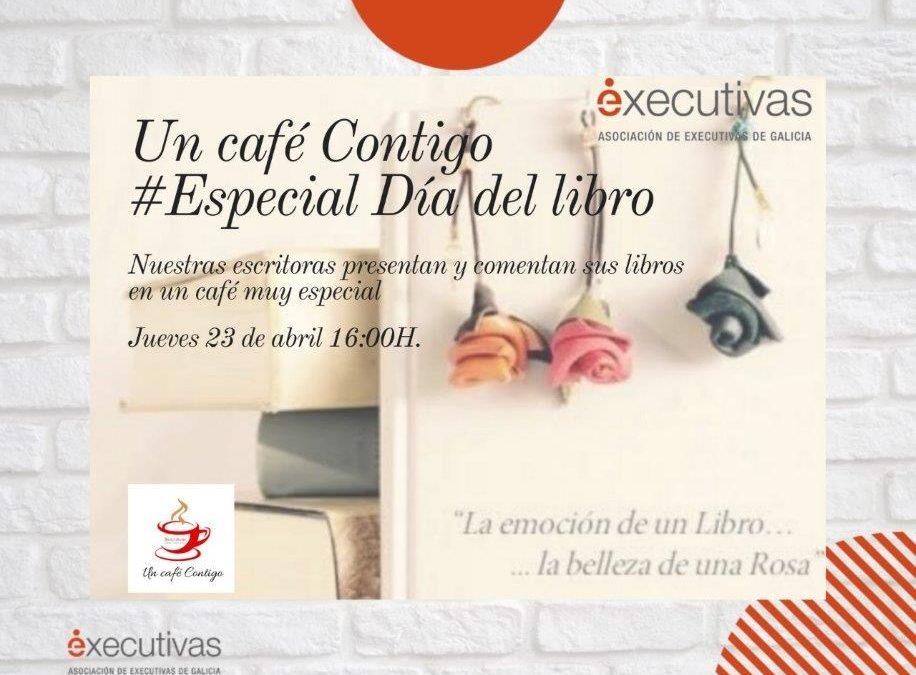 """Executivas organiza """"Un café contigo"""" especial para celebrar o Día do Libro"""
