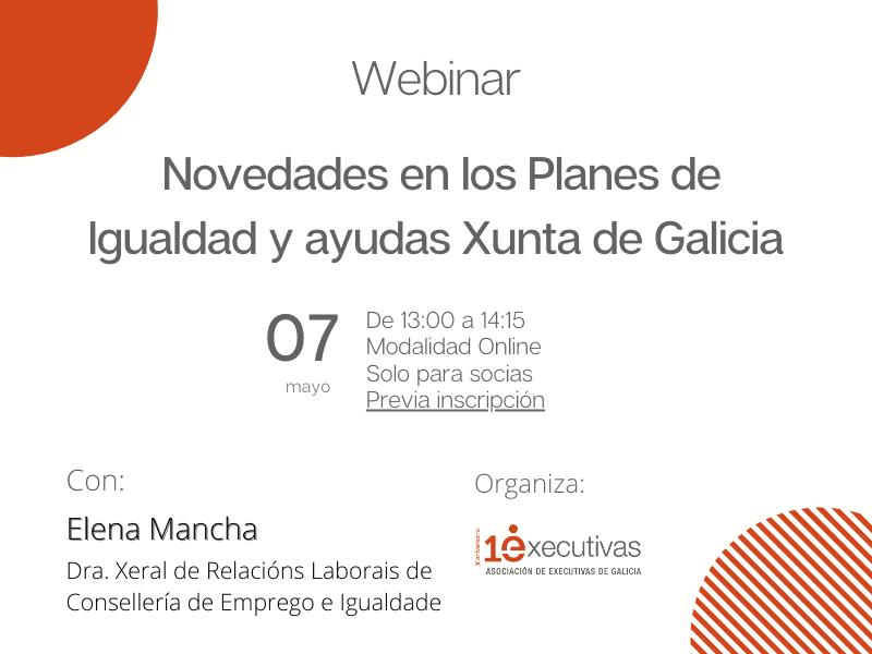 Webinar Plans de Igualdade e axudas Xunta de Galicia. So para socias de Executivas.