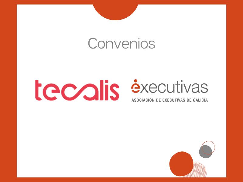 Executivas de Galicia e TECALIS firman convenio de colaboración