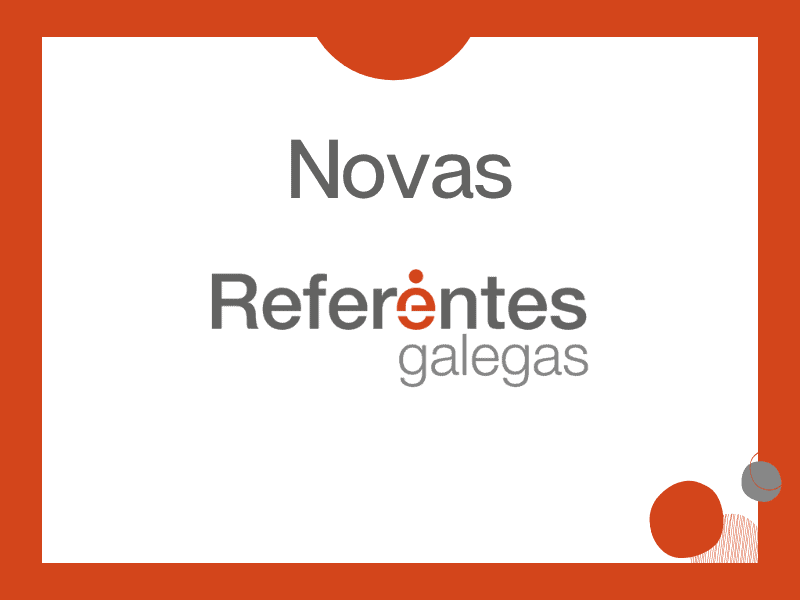 Benvenida ás novas Referentes Galegas
